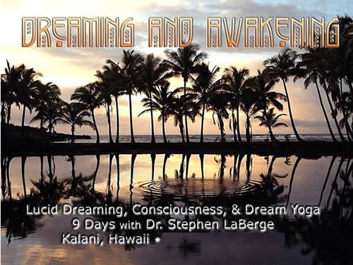 Dreaming and Awakening Kalani Hawaii Lucidity Retreat